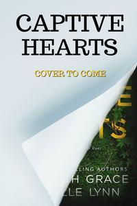 Captive Hearts (Captive Hearts Duet #1)