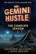 The Gemini Hustle: The Complete Season: The Zodiac Files Season One