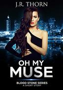 Oh My Muse: Prequel to the Blood Stone Series