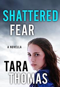 Shattered Fear: A Novella of Romantic Suspense
