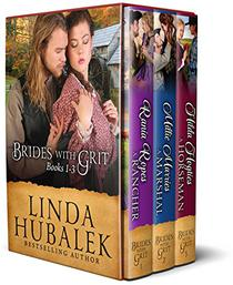 Brides with Grit Series, Books 1-3