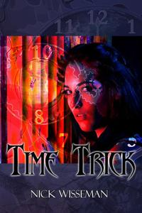 Time Trick: A Short Story