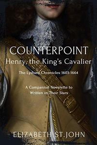 COUNTERPOINT: Henry, the King's Cavalier