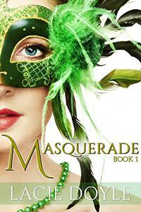 Masquerade: Masquerade Series Book 1
