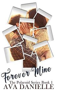 Forever Mine (The Polaroid Series) Book 1