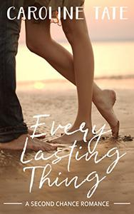Every Lasting Thing: A Second Chance Romance