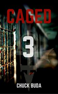 Caged 3: A Post-Apocalyptic Dystopian Thriller