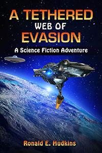 A Tethered Web of Evasion: A Science Fiction Adventure