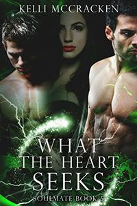 What the Heart Seeks: An Elemental Romance