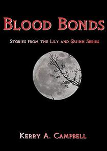 Blood Bonds: Stories From The Lily and Quinn Series