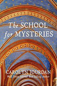 The School for Mysteries: A Midlife Fairytale Adventure
