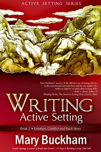 Writing Active Setting Book 2: Emotion, Conflict and Back Story