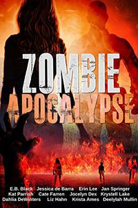 Zombie Apocalypse: A Collection of Monumental Romance Catastrophes