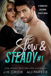 Slow and Steady #1: A Bad Boy Romantic Suspense