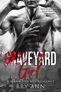 Graveyard Girl: A Mafia Bad Boy Romance