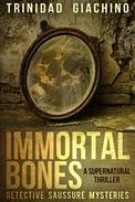 Immortal bones: A supernatural thriller