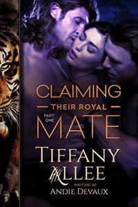Claiming Their Royal Mate: Part One