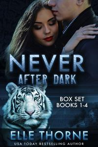 Never After Dark The Boxed Set Books 1 - 4