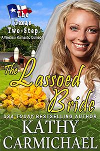 The Lassoed Bride (A Novella): A Western Romantic Comedy