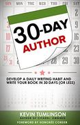 30-Day Author: Develop a Daily Writing Habit and Write Your Book in 30 Days (or Less)