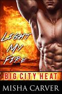 Light My Fire: A Firefighter Romance