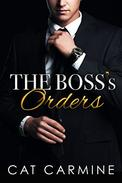 The Boss's Orders: Alpha Male Billionaire Office Romance