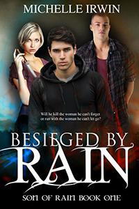 Besieged by Rain