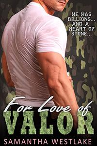 For Love of Valor: A Bad Boy Military Romance
