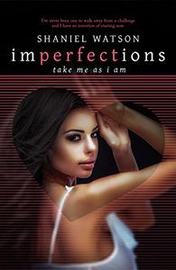 Imperfections Take Me As I Am