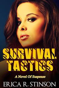 Survival Tactics: A Novel Of Suspense