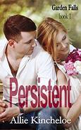 Persistent: A Garden Falls Novel