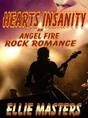 Heart's Insanity: an Angel Fire Rock Romance