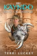 KAYNDO Ring of Despair: Book two of the Kayndo series. A fantasy, post-apocalyptic, survival story
