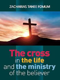 The Cross in The Life and Ministry of The Believer