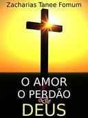 O Amor E O Perdão De Deus