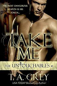 Take Me (Vampire Billionaire Romance Series): The Untouchables, #1