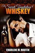 The Sweet Temptation of Whiskey: A Whiskey Novel