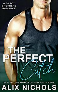 The Perfect Catch: A Hot and Funny Sports Romance