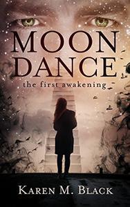 Moondance: the first awakening