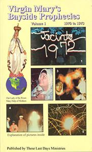 Virgin Mary's Bayside Prophecies - Volume 1 of 6 - 1970 to 1973