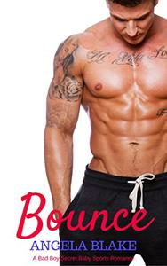 Bounce: A Bad Boy Secret Baby Sports Romance