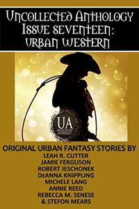 Urban Western: A Collected Uncollected Anthology