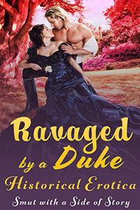 Ravaged by a Duke