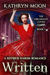 Written: A Reverse Harem Fantasy Romance