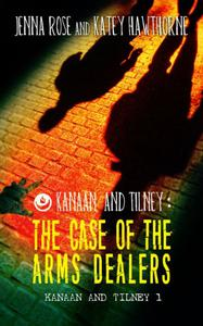 Kanaan & Tilney: The Case of the Arms Dealers