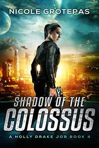 Shadow of the Colossus: A Steampunk Space Opera Adventure