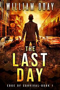 The Last Day: A Post-Apocalyptic Survival Thriller