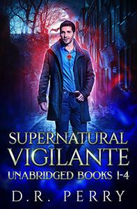 Supernatural Vigilante: Supernatural Vigilante Society Books 1-4