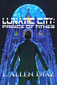 Lunatic City: Prince of Tithes