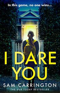 I Dare You: The gripping new 2019 crime thriller from the bestselling author